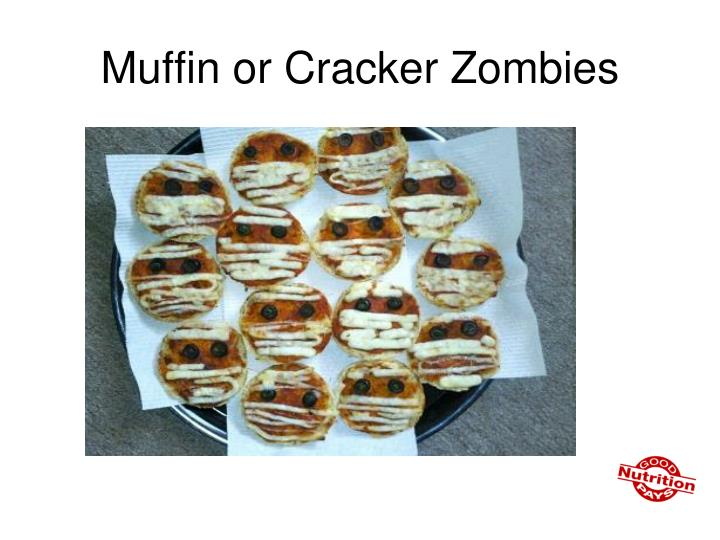 Muffin or Cracker Zombies