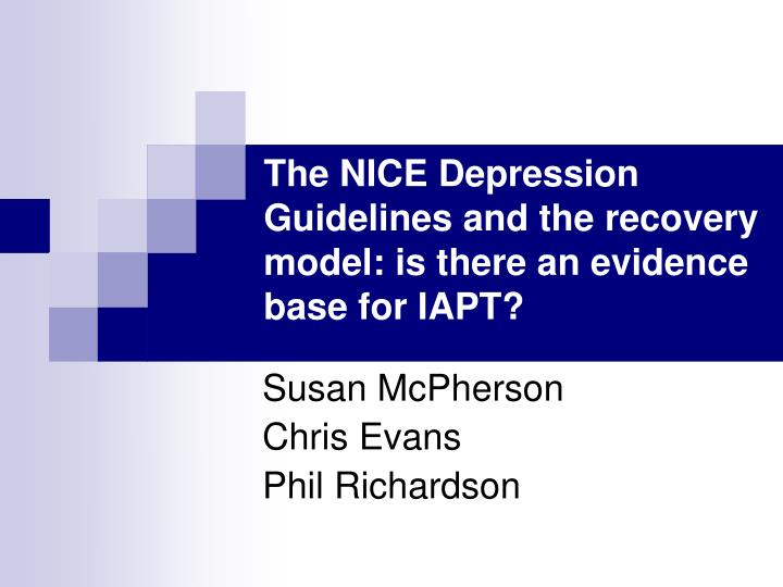 The nice depression guidelines and the recovery model is there an evidence base for iapt