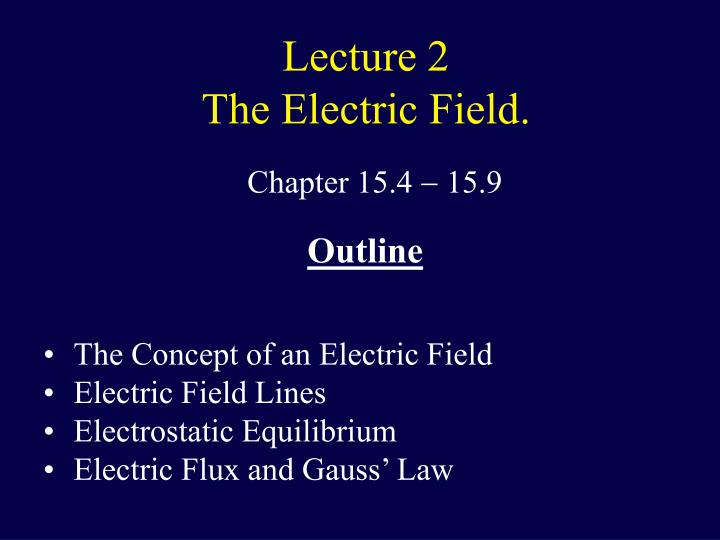 Lecture 2 the electric field