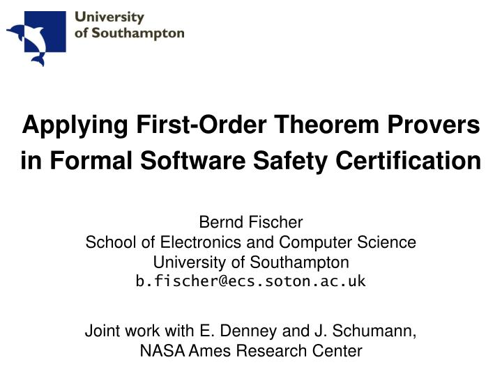 Applying first order theorem provers in formal software safety certification