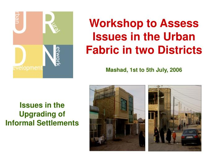 Workshop to Assess Issues in the Urban Fabric in two Districts