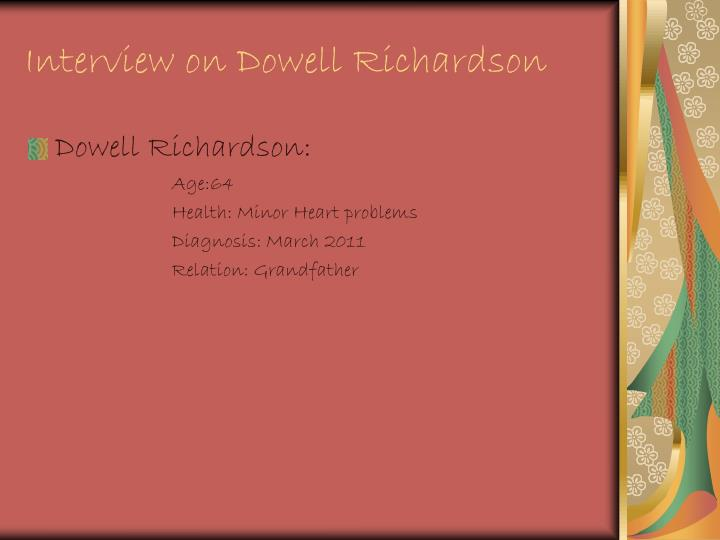 Interview on Dowell Richardson