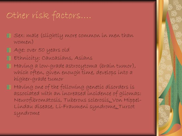 Other risk factors….