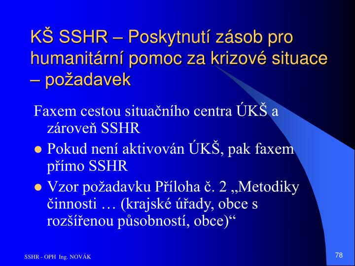 KŠ SSHR – Poskytnutí zásob pro humanitární pomoc za krizové situace – požadavek