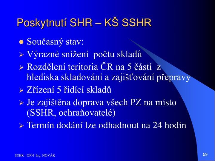 Poskytnutí SHR – KŠ SSHR