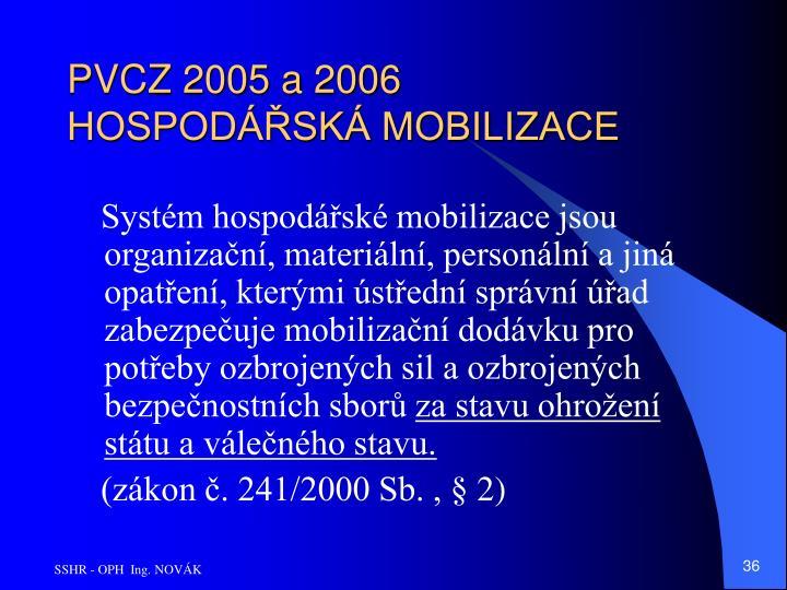 PVCZ 2005 a 2006 HOSPODÁŘSKÁ MOBILIZACE