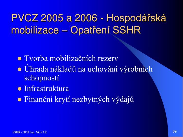 PVCZ 2005 a 2006 - Hospodářská mobilizace – Opatření SSHR