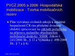 pvcz 2005 a 2006 hospod sk mobilizace tvorba mobiliza n ch rezerv