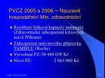 pvcz 2005 a 2006 nouzov hospod stv min zdravotnictv
