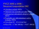 pvcz 2005 a 2006 nouzov hospod stv mv