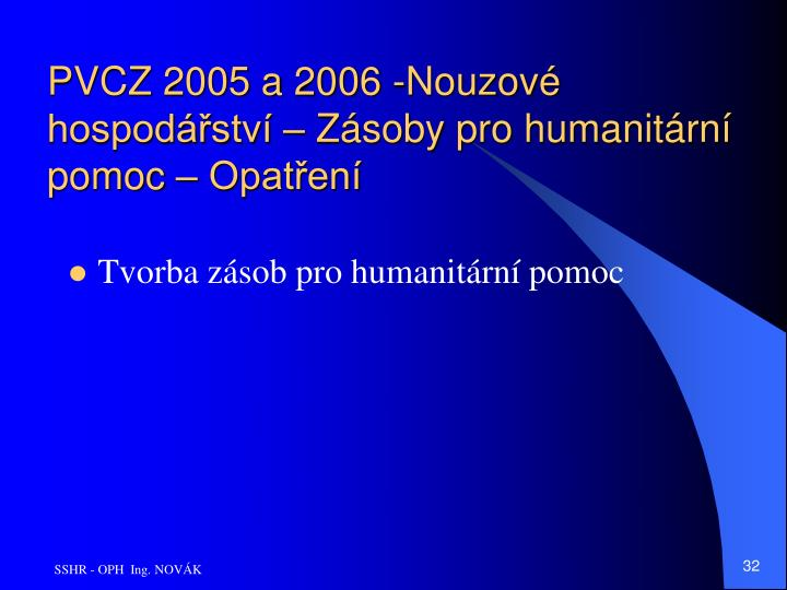 PVCZ 2005 a 2006 -Nouzové hospodářství – Zásoby pro humanitární pomoc – Opatření