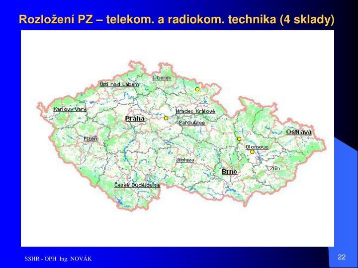 Rozložení PZ – telekom. a radiokom. technika (4 sklady)