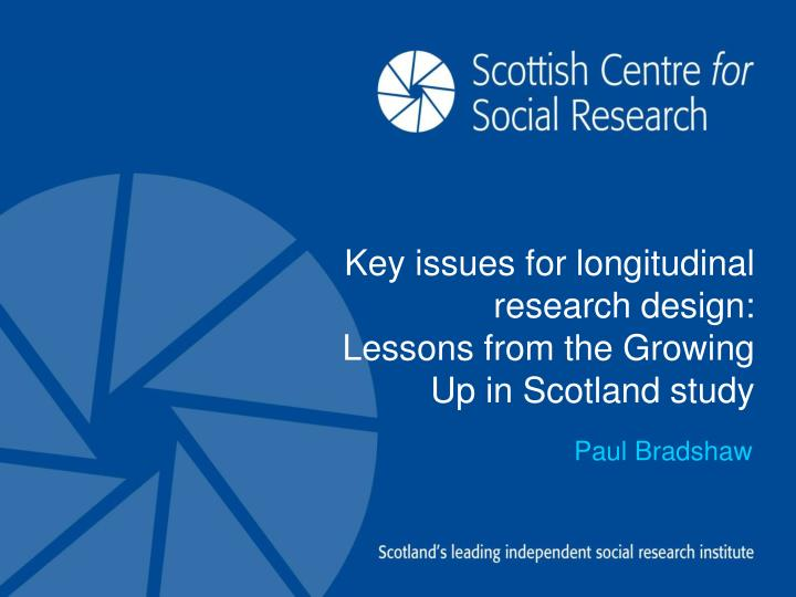 Key issues for longitudinal research design: