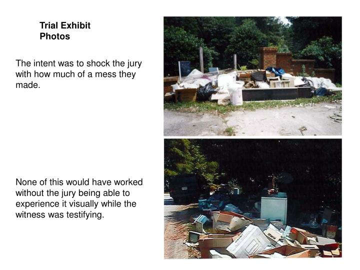 Trial Exhibit Photos