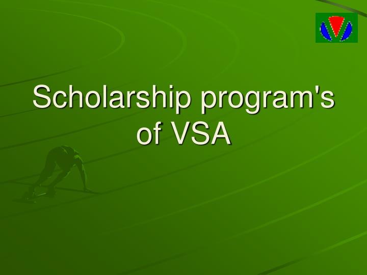Scholarship program's of VSA