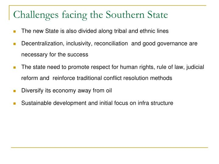 Challenges facing the Southern State