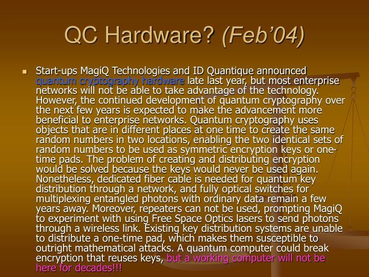 QC Hardware?