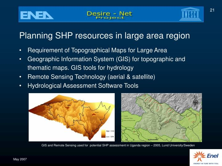 Planning SHP resources in large area region