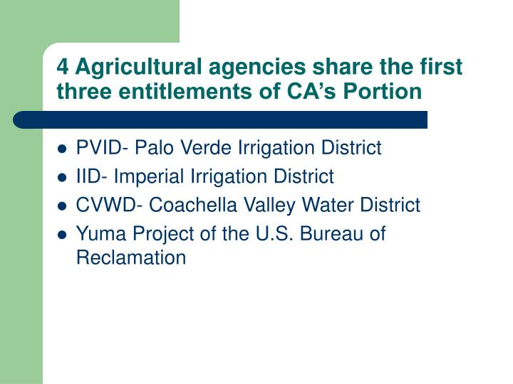 4 Agricultural agencies share the first three entitlements of CA's Portion