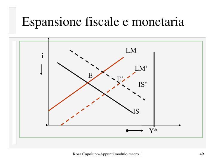 Espansione fiscale e monetaria