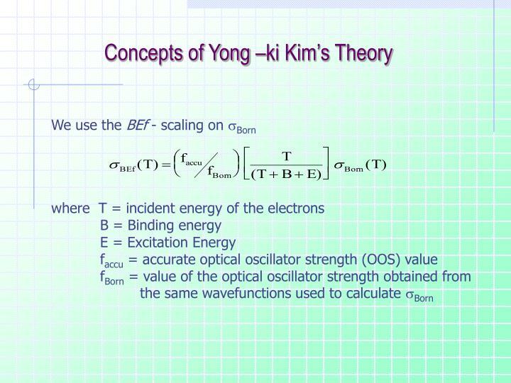 Concepts of Yong –ki Kim's Theory