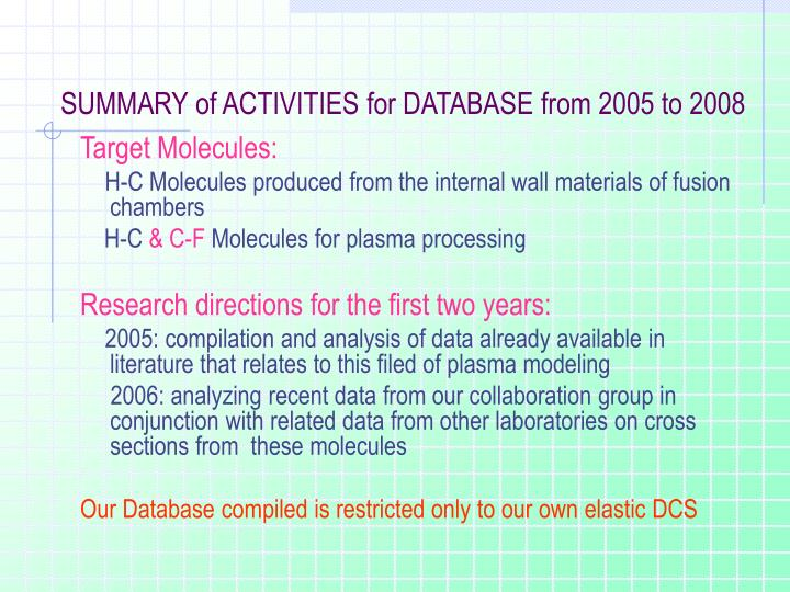 SUMMARY of ACTIVITIES for DATABASE from 2005 to 2008