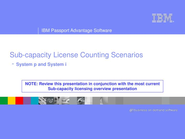Sub capacity license counting scenarios system p and system i