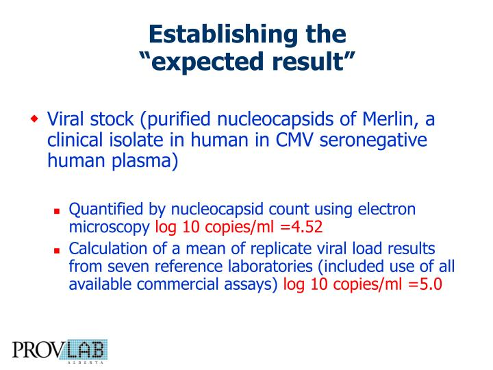 Viral stock (purified nucleocapsids of Merlin, a clinical isolate in human in CMV seronegative human plasma)