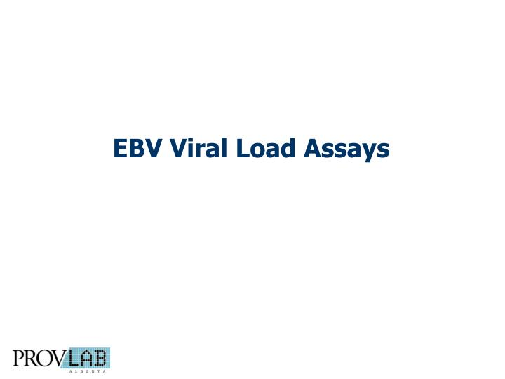 EBV Viral Load Assays