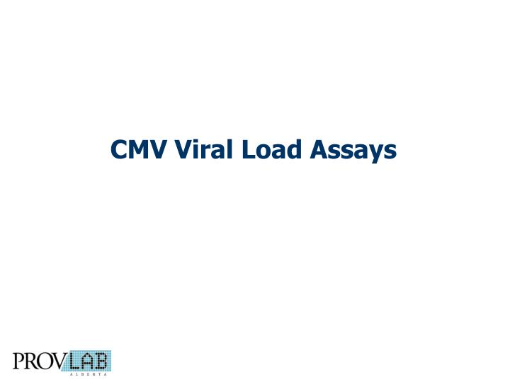 CMV Viral Load Assays