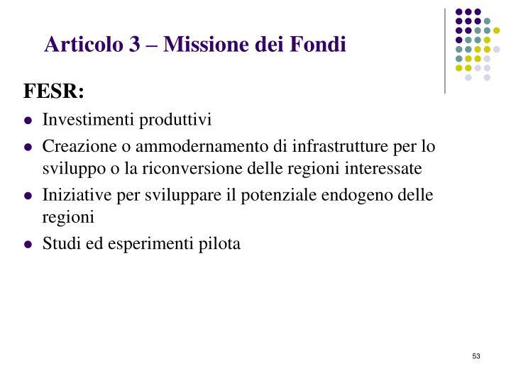 Articolo 3 – Missione dei Fondi