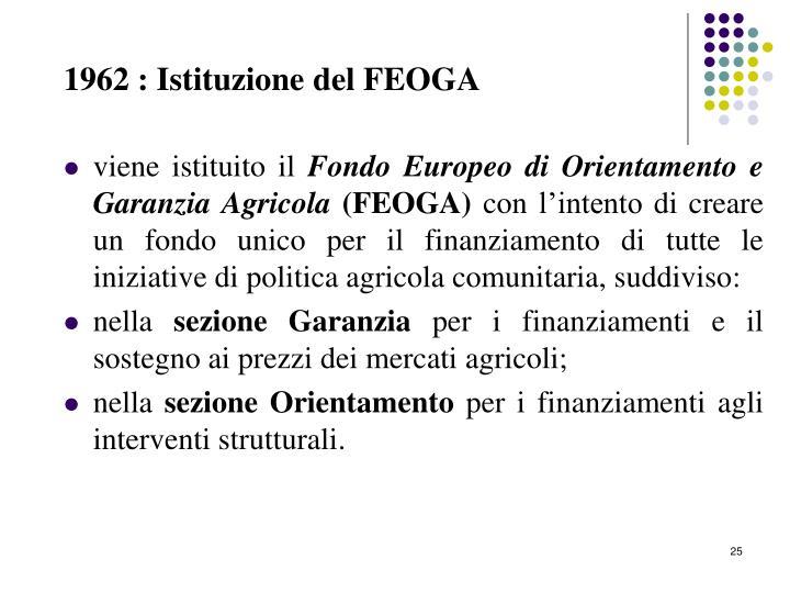 1962 : Istituzione del FEOGA
