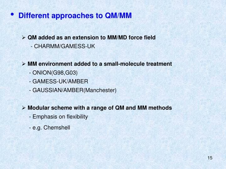 Different approaches to QM/MM