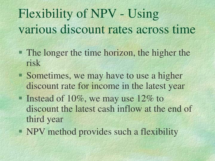 Flexibility of NPV - Using various discount rates across time
