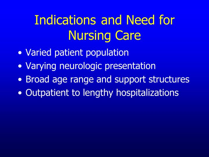 Indications and Need for Nursing Care