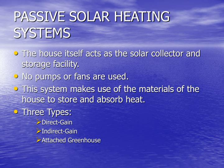 PASSIVE SOLAR HEATING SYSTEMS