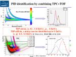 pid identification by combining tpc tof