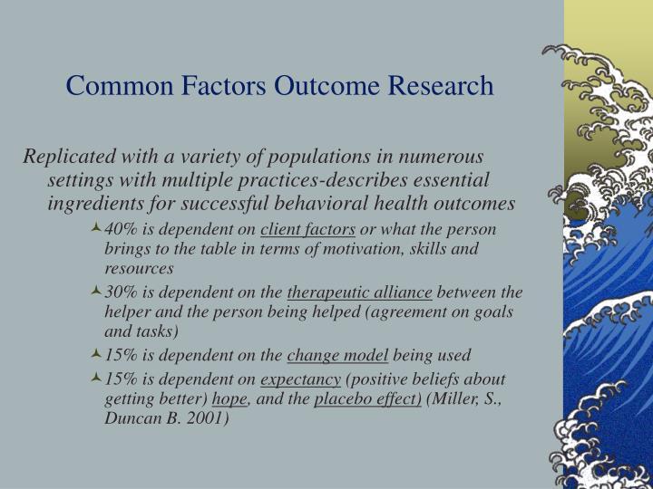 Common Factors Outcome Research