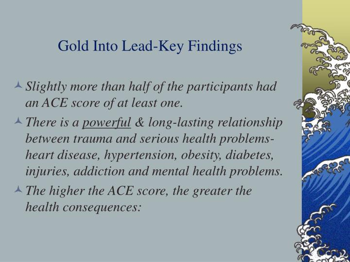 Gold Into Lead-Key Findings