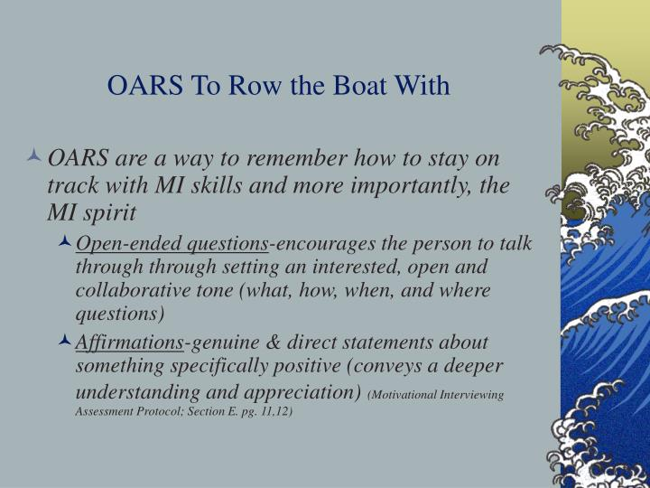 OARS To Row the Boat With
