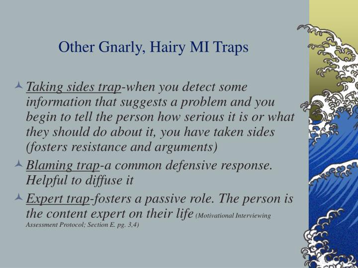 Other Gnarly, Hairy MI Traps