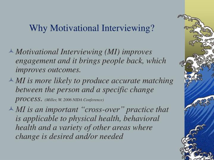 Why Motivational Interviewing?