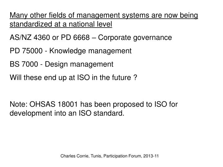 Many other fields of management systems are now being standardized at a national level