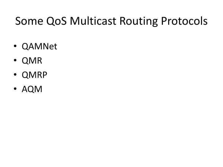 Some qos multicast routing protocols