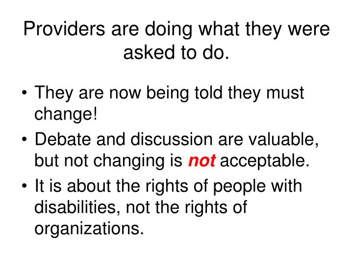 Providers are doing what they were asked to do.