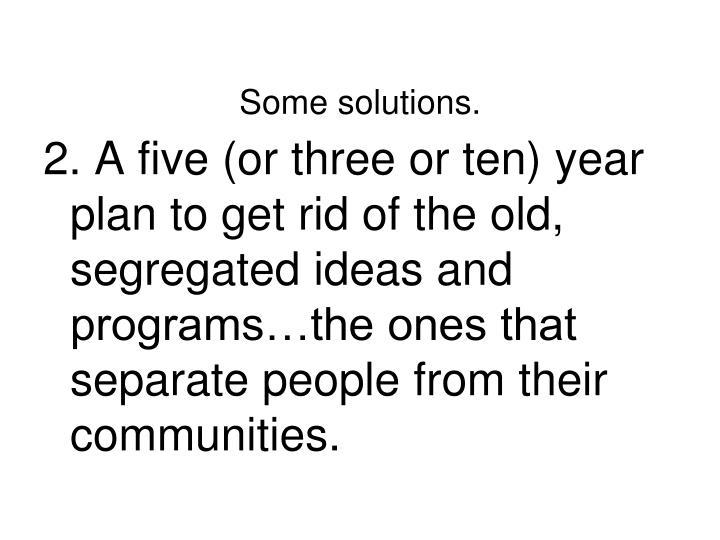 Some solutions.