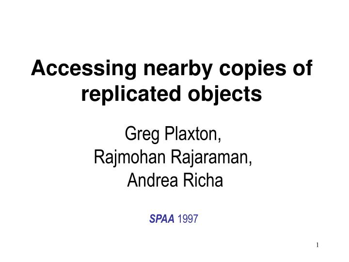 Accessing nearby copies of replicated objects