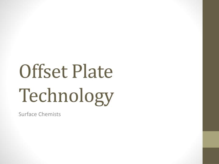Offset plate technology