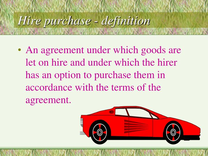 Hire purchase - definition