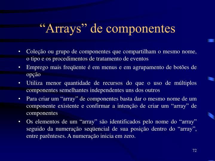 """""""Arrays"""" de componentes"""